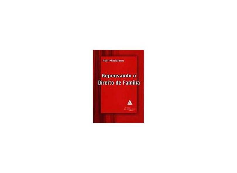 Repensando o Direito de Família - Rolf Madaleno - 9788573484717