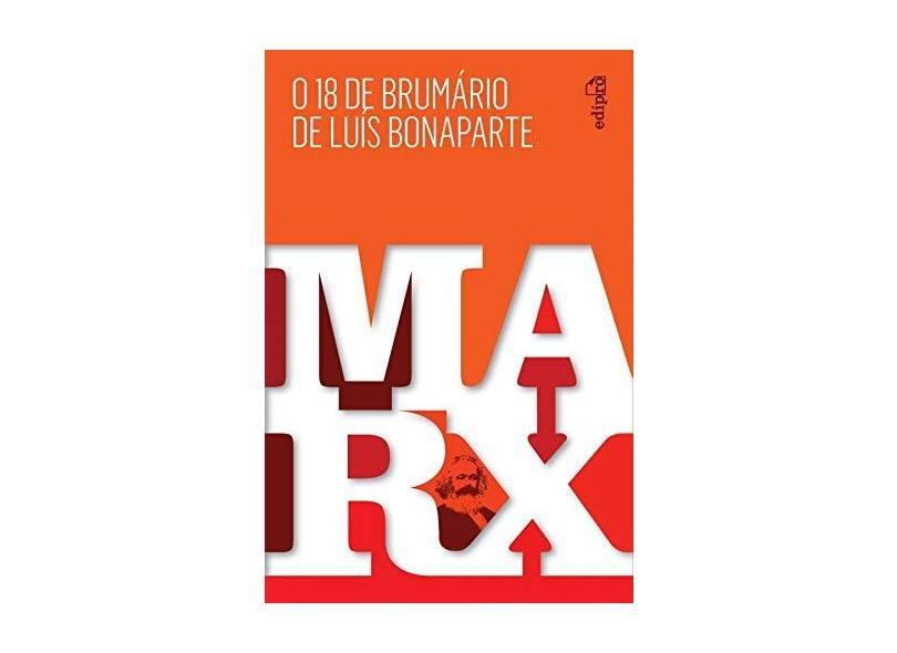 18 de Brumário de Luís Bonaparte, O - Karl Marx - 9788552100126