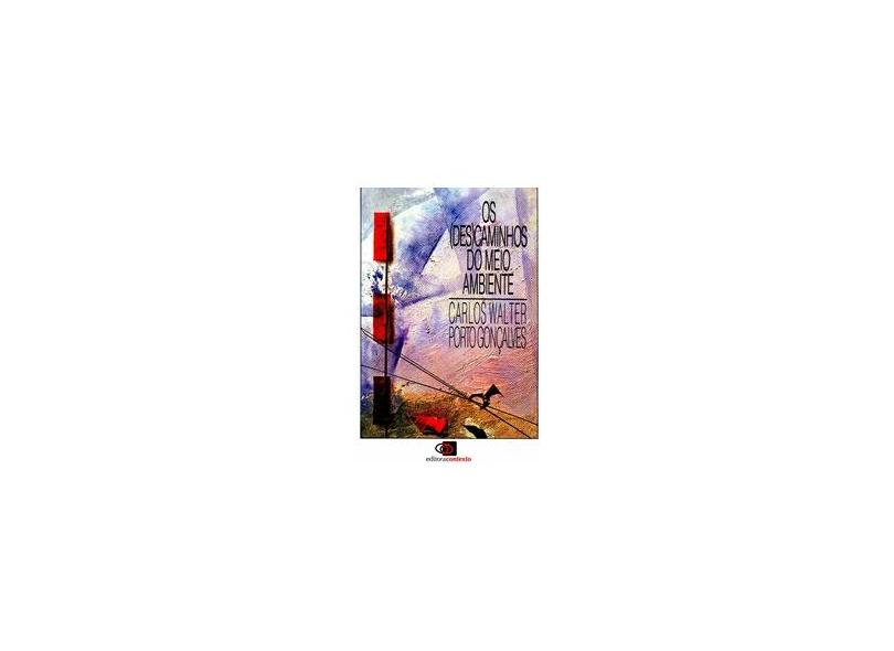 Os (des)caminhos do Meio Ambiente - Goncalves, Carlos Walter Porto - 9788585134402