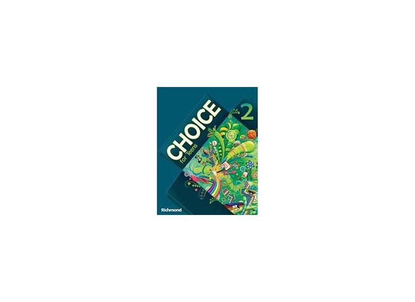 Choice For Teens 2 - Richmond Publishing - 9788516070816