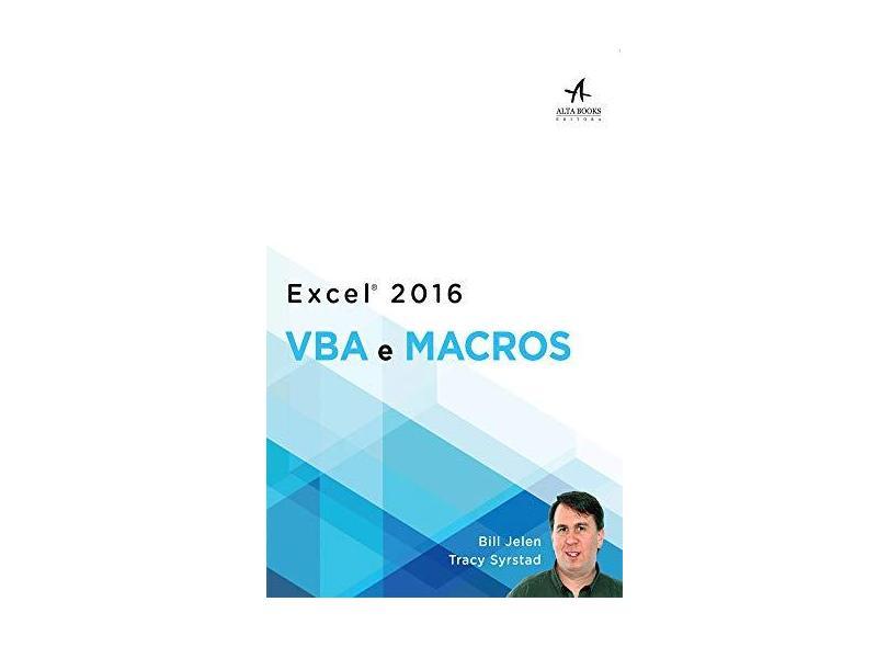 Excel 2016. VBA e Macros - Bill Jelen - 9788550800660