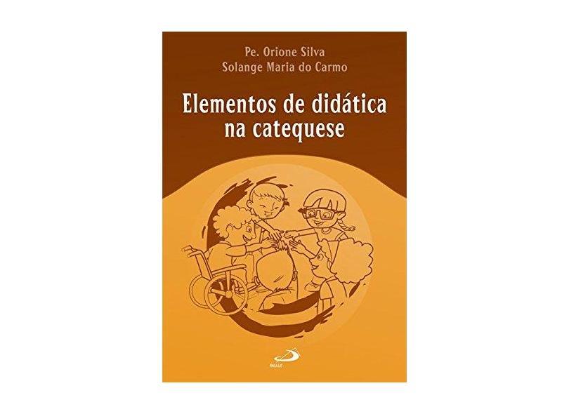 Elementos de Didática na Catequese - Pe. Orione Silva - 9788534921398
