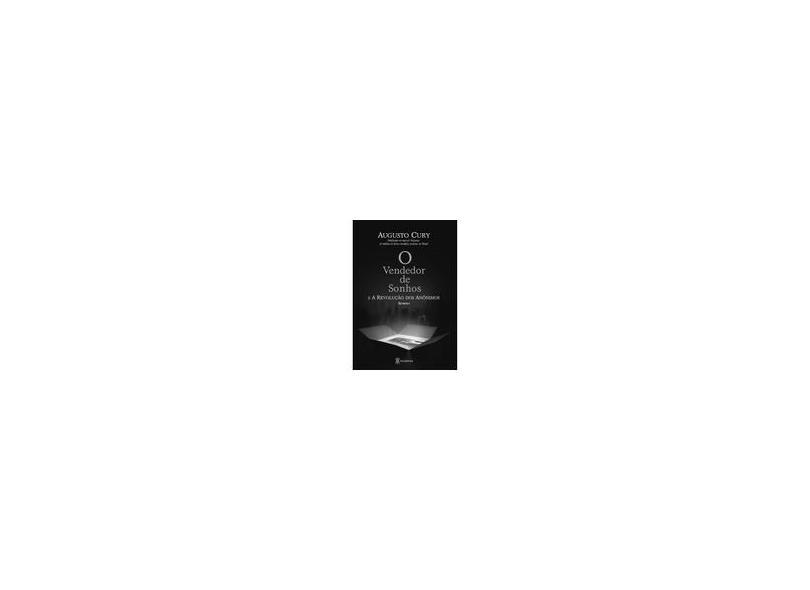 O Vendedor de Sonhos e a Revolução dos Anônimos - Cury , Augusto - 9788560096510
