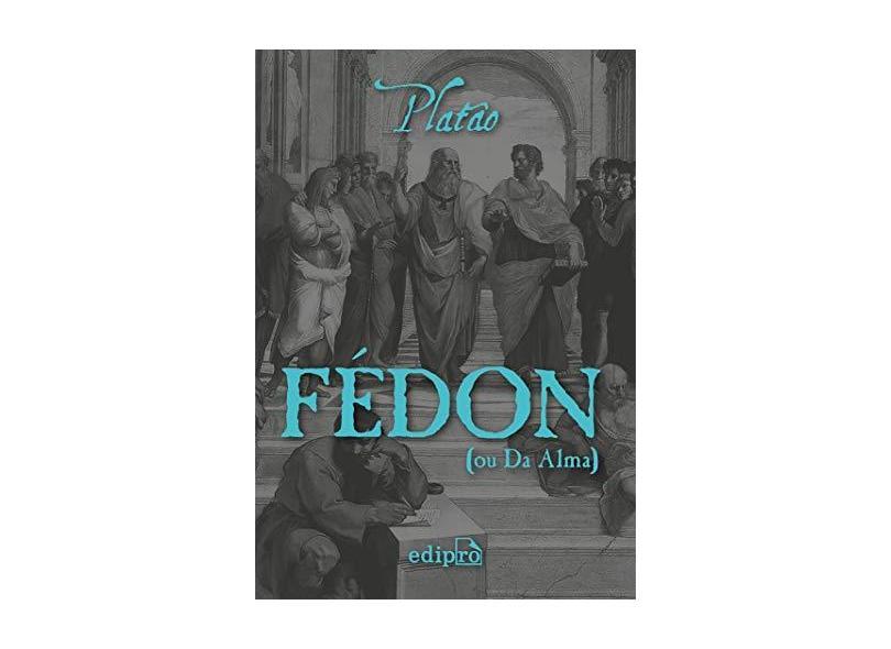 Fédon - Platão,  Edson Bini. - 9788572837828