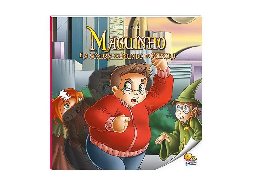 Maguinho e a sombra do mundo do futuro - Roberto Belli - 9788537639351