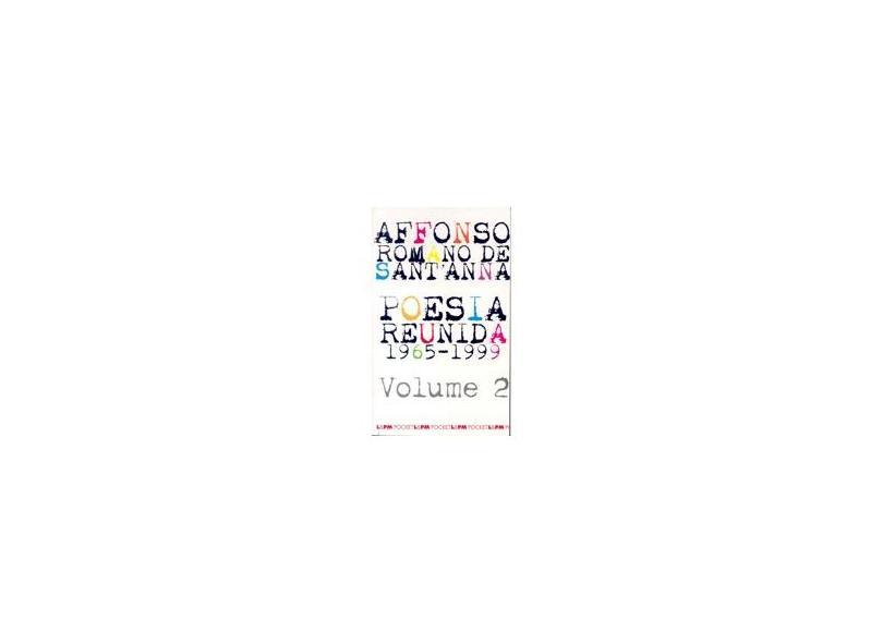 Poesia Reunida 1965 - 1999 - Vol. 2 - Sant'anna, Affonso Romano De - 9788525412942