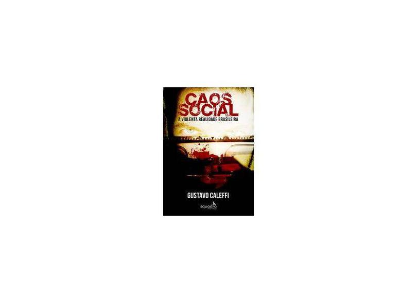 Caos Social - Gustavo Caleffi - 9788581968018