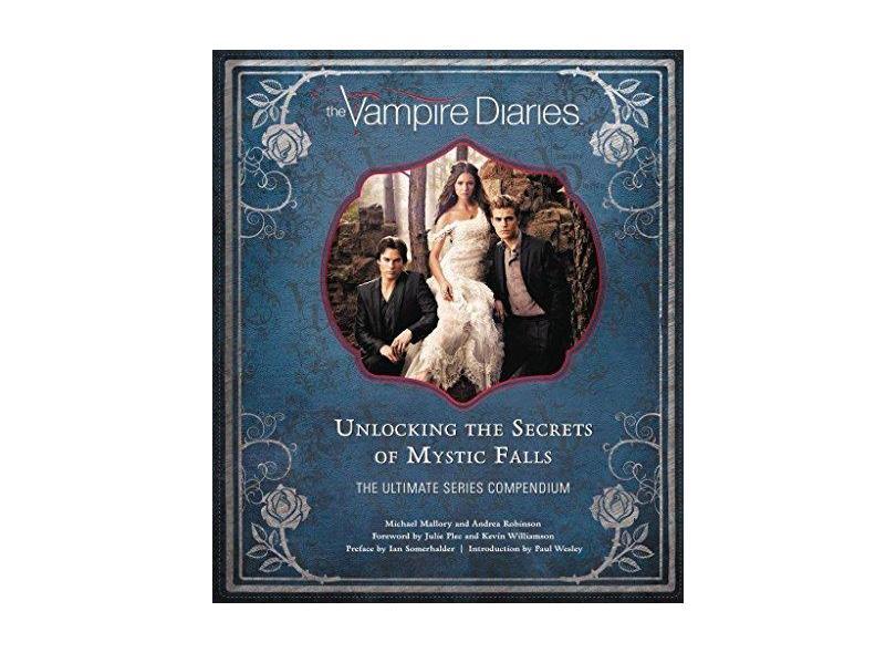 Vampire Diaries - The Definitive Guide - Unlocking The Secrets Of Mystic Falls - Robinson, Andrea - 9781608877225