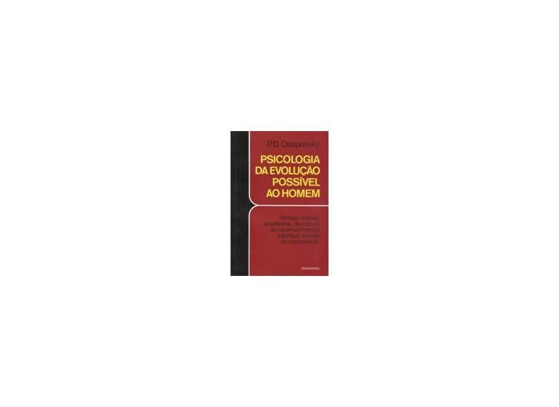 Psicologia da Evolucao Possivel ao Homem - Ouspensky, P. D - 9788531505454