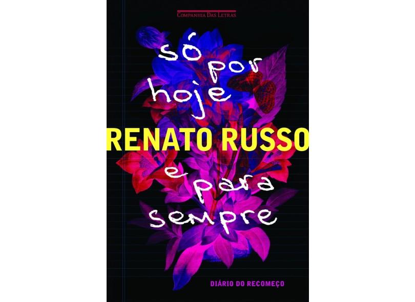 Só Por Hoje e Para Sempre - Diário do Recomeço - Russo, Renato - 9788535926095