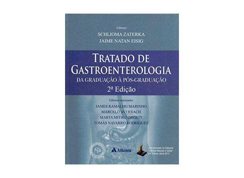 Tratado de Gastroenterologia: Da Graduação À Pós-graduação - Schlioma Zaterka - 9788538807162