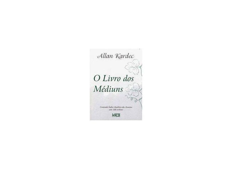 O Livro dos Médiuns - Normal - Kardec, Allan - 9788573413878
