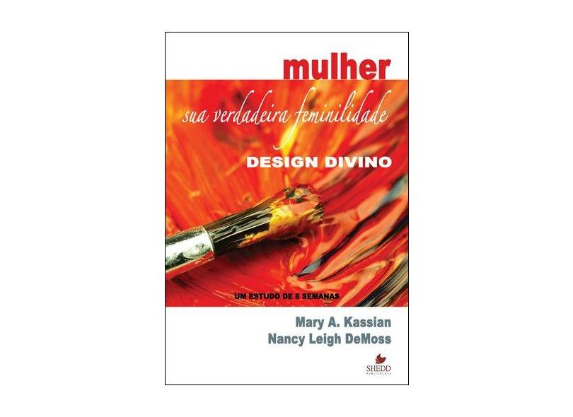 Mulher. Sua Verdadeira Feminilidade. Design Divino. Um Estudo de 8 Semanas - Capa Comum - 9788580380415