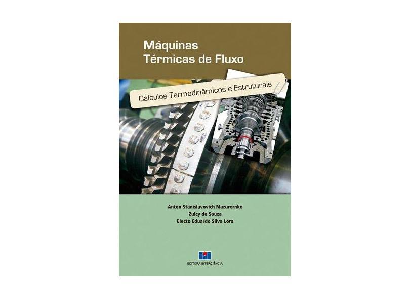 Máquinas Térmicas de Fluxo: Cálculos Termodinâmicos e Estruturais - Mazurenko, Anton Stanislavovich; Mazurenko, Anton Stanislavovich - 9788571932869