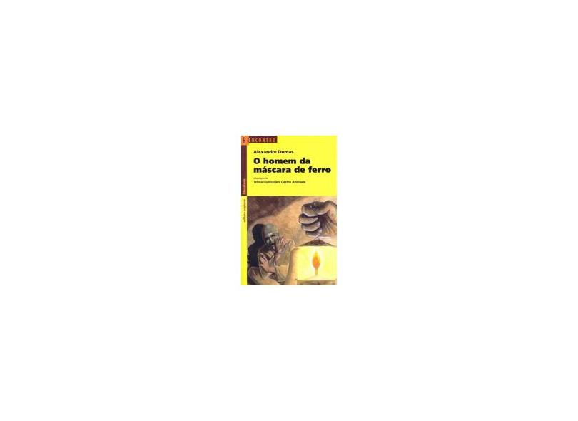O Homem da Máscara de Ferro - Dumas, Alexandre; Andrade, Telma Guimarães Castro - 9788526242555