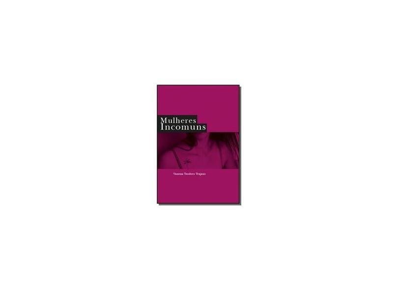 Mulheres Incomuns - Vanessa Trajano - 9788591362509
