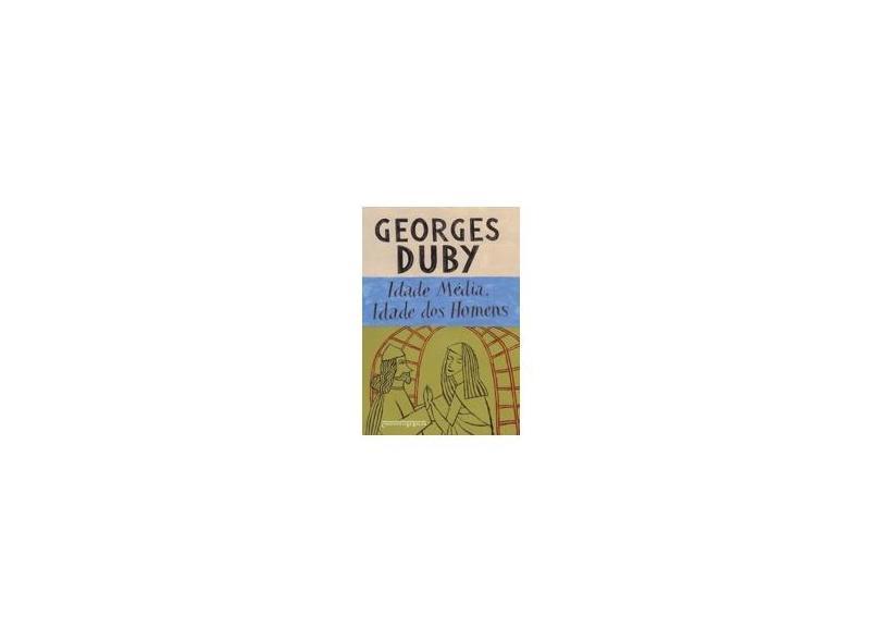 Idade Média, Idade Dos Homens - Duby, Georges - 9788535918809