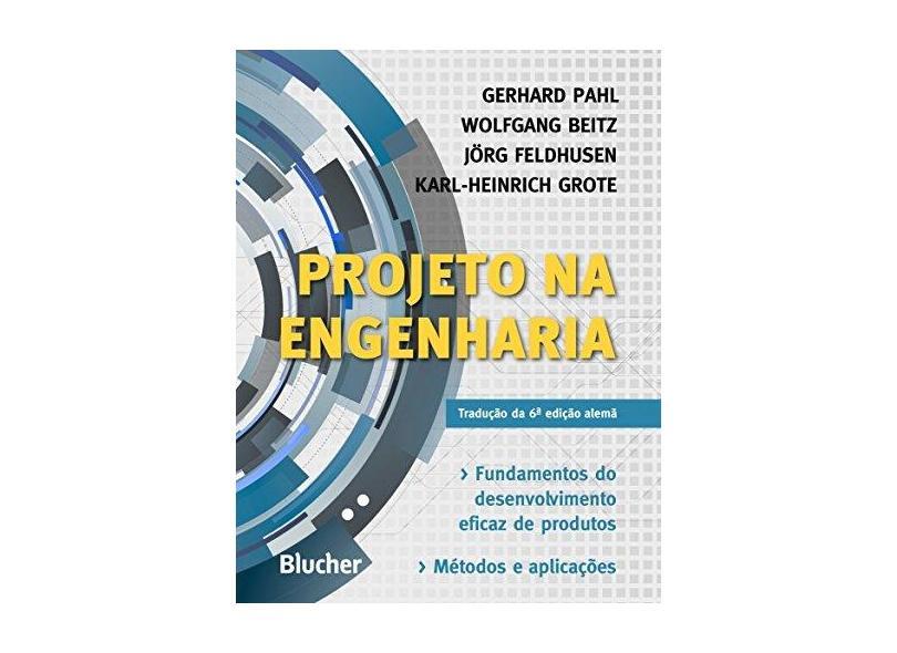 Projeto na Engenharia - Pahl, Gerhard - 9788521203636