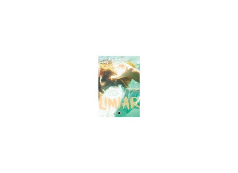 Limiar - A Verdade Entre A Vida e A Morte - Warman, Jessica - 9788501091406