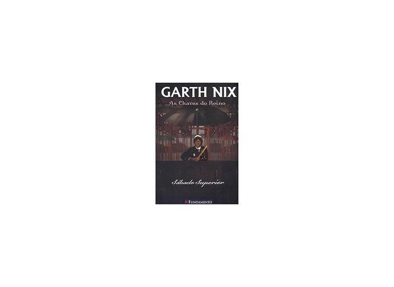 Sábado Superior - Série As Chaves do Reino - Garth Nix - 9788539505036