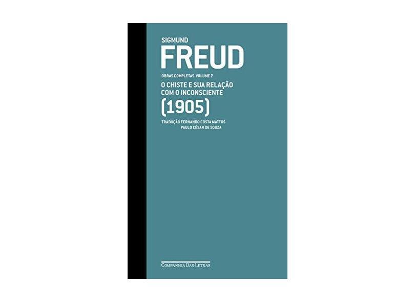 Obras Completas - o Chiste e Sua Relação Com o Inconsciente (1905) - Vol. 7 - Freud, Sigmund - 9788535927924