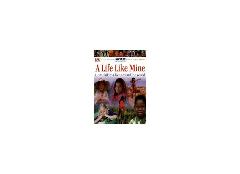 A Life Like Mine: How Children Live Around the World - Dk Publishing - 9780756618032
