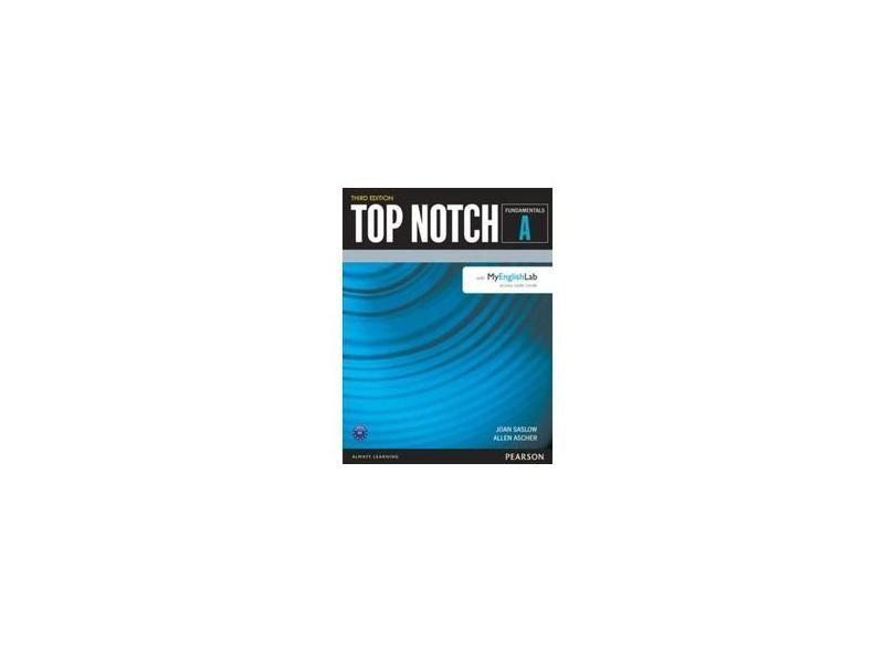 Top Notch - Fundamentals Split A Whit My English Lab - 3Rd Edition - Ascher, Allen; Saslow, Joan - 9780133927788