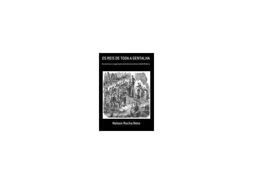Os Reis de Toda a Gentalha - Nelson Rocha Neto - 9788591193905