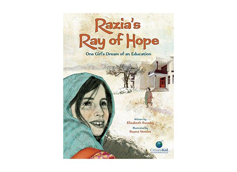 Razia's Ray of Hope: One Girl's Dream of an Education - Elizabeth Suneby - 9781554538164
