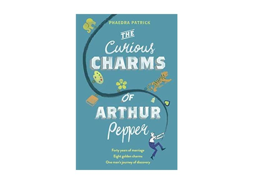 The Curious Charms Of Arthur Pepper - Patrick,phaedra - 9781848455016