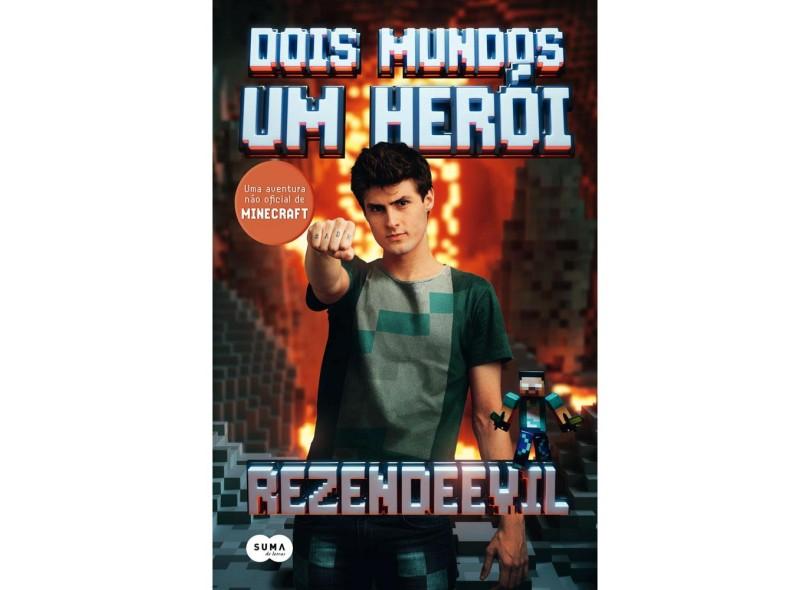 Dois Mundos, Um Herói - Uma Aventura Não Oficial de Minecraft - Rezendeevil - 9788581053127