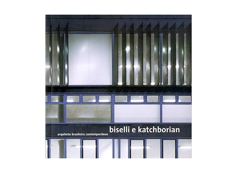 Biselli e Katchborian - Arquiteto Brasileiro Contemporâneo - Editora, Romano Guerra - 9788588585102