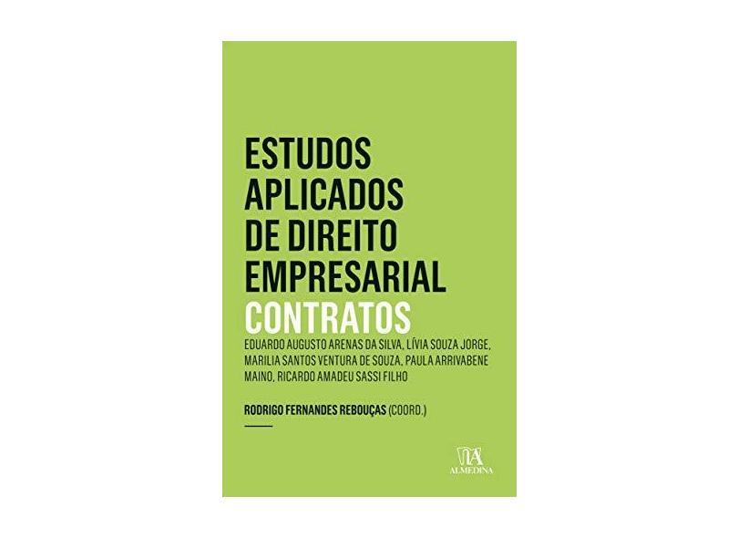 Estudos Aplicados de Direito Empresarial: Contratos - Eduardo Augusto Arenas Da Silva - 9788584934102
