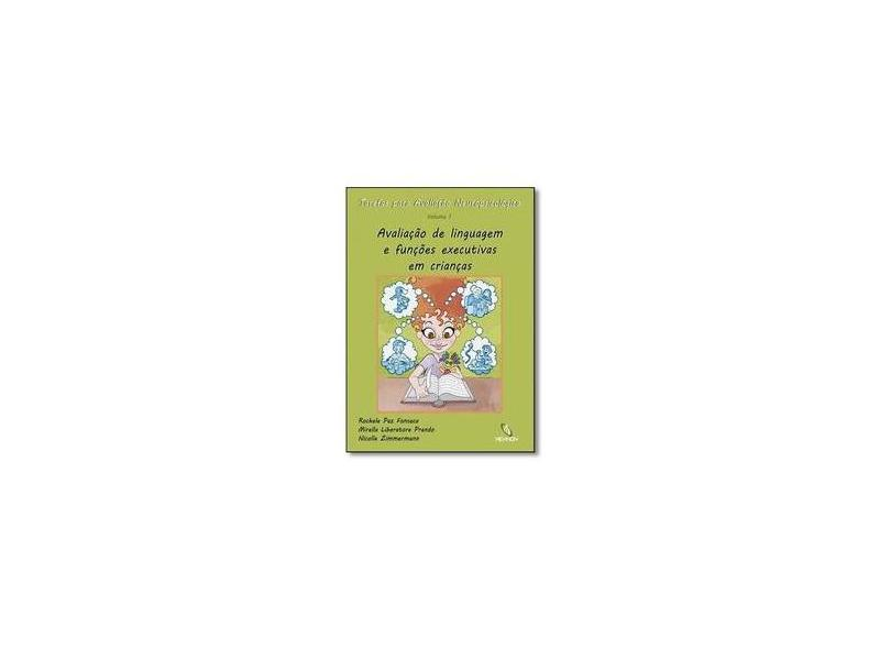 Tarefas Para Avaliaçao Neuropsicologica: Avaliaçao de Linguagem e Funçoes Executivas Em Crianças - Vol.1 - Rochele Paz Fonseca - 9788579541032