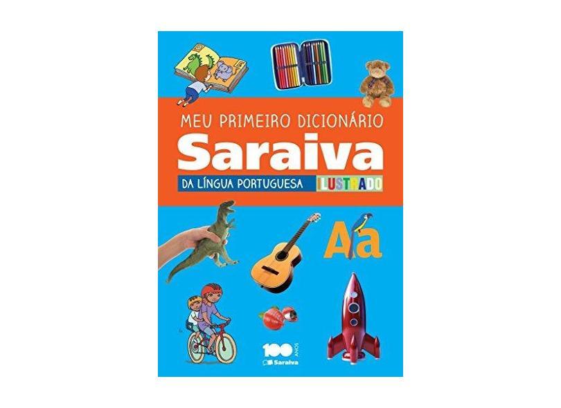 Meu Primeiro Dicionário Saraiva da Língua Portuguesa Ilustrado - Editora Saraiva - 9788502618497
