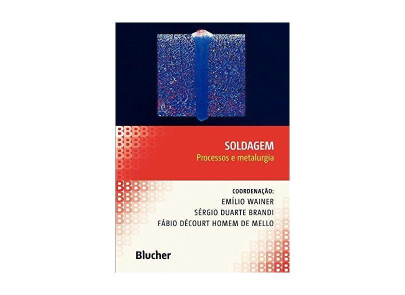Soldagem Processos e Metalurgia - Wainer, Emilio - 9788521202387