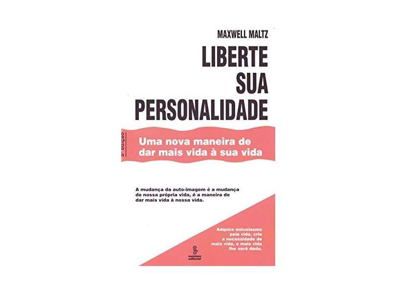 Liberte Sua Personalidade - Maltz, Maxwell - 9788532300485