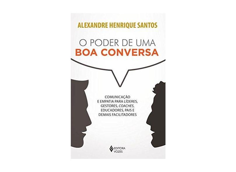 O Poder de Uma Boa Conversa - Santos, Alexandre Henrique - 9788532653949