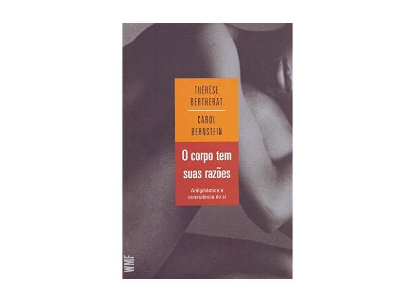 O Corpo Tem Suas Razões - 21ª Ed. 2010 - Bertherat, Therese - 9788578272890