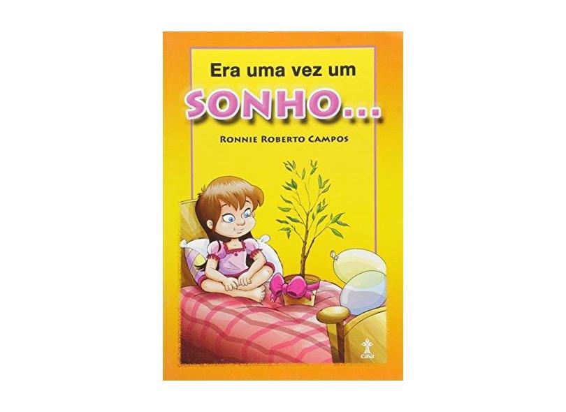 Era Uma Vez Um Sonho... - Ronnie Roberto Campos - 9788534510448