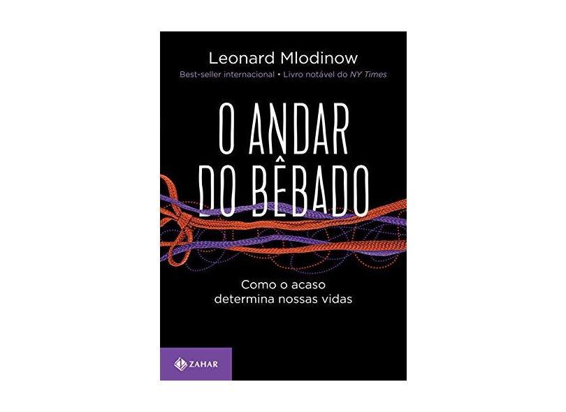 O Andar Do Bêbado – Edição Comemorativa - Como O Acaso Determina Nossas Vidas - Mlodinow, Leonard - 9788537818107