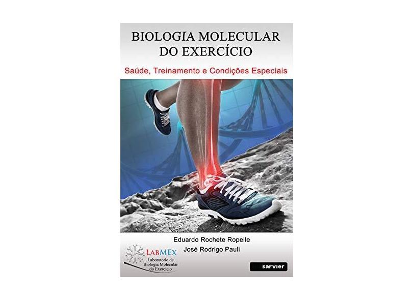 Biologia Molecular do Exercício - Saúde, Treinamento e Condições Especiais - Ropelle,eduardo Rochete - 9788573782622