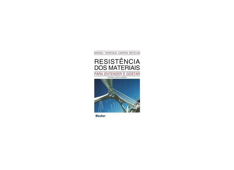 Resistência dos materiais: para entender e gostar - Manoel Henrique Campos Botelho - 9788521212300
