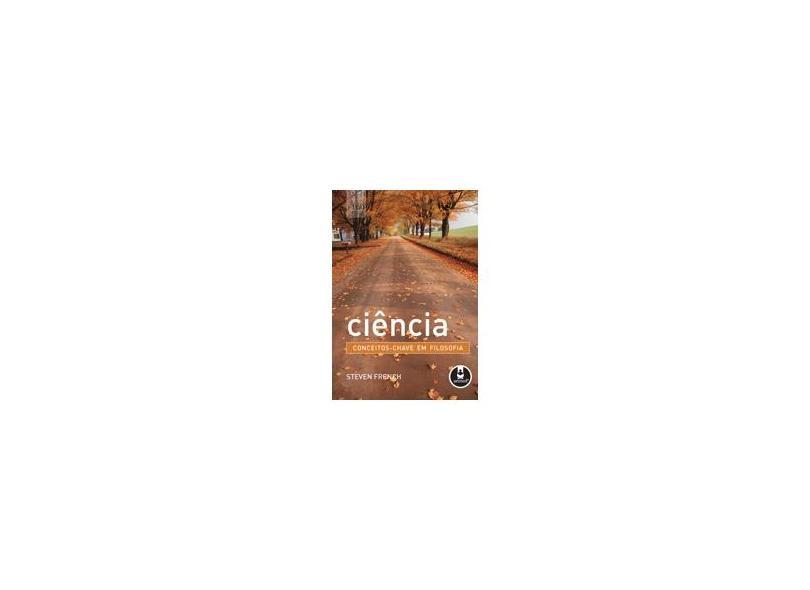 Ciência: Conceitos-chave em Filosofia - French - 9788536317175