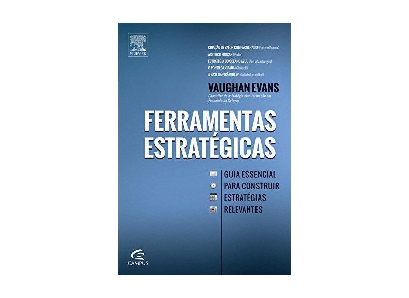 Ferramentas Estratégicas - Guia Essencial Para Construir Estratégias Relevantes - Evans, Vaughan - 9788535270914