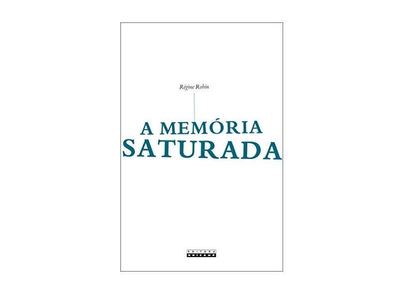 Memória Saturada, A - Régine Robin - 9788526813397
