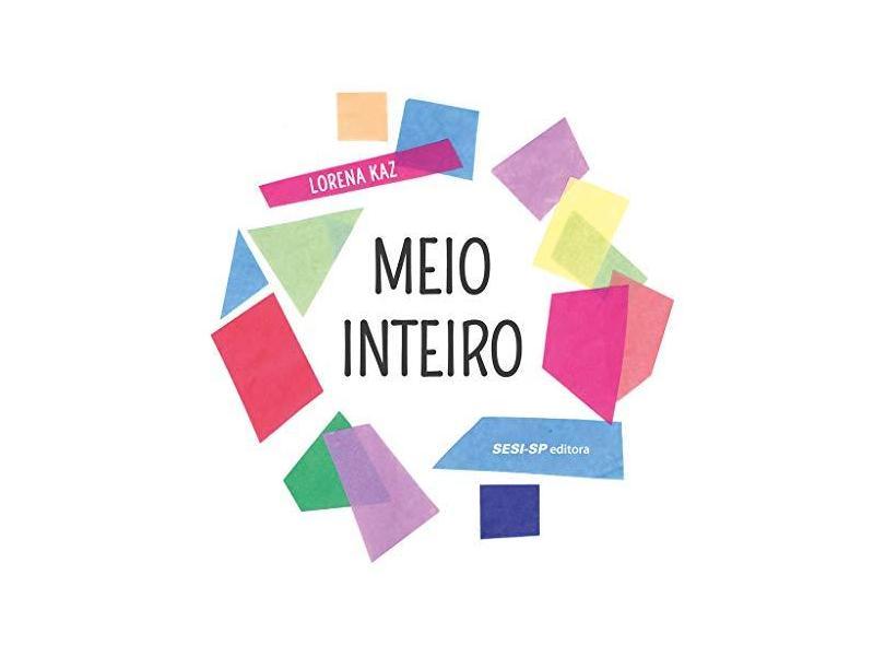 Meio Inteiro - Kaz,lorena - 9788550408699