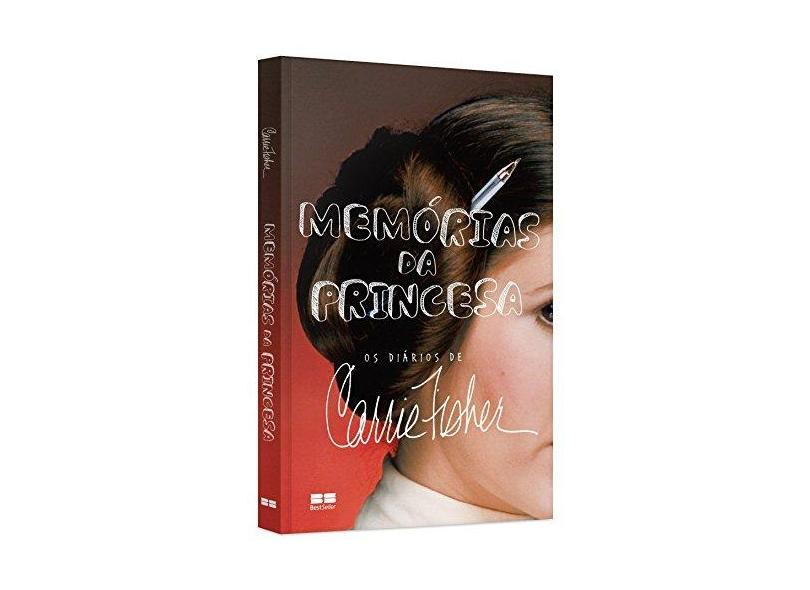 Memórias da Princesa - Os Diários de Carrie Fisher - Fisher, Carrie; - 9788546500185