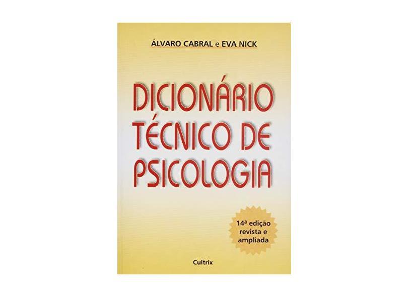 Dicionario Tecnico de Psicologia - Nick, Eva; Cabral, Alvaro - 9788531601316