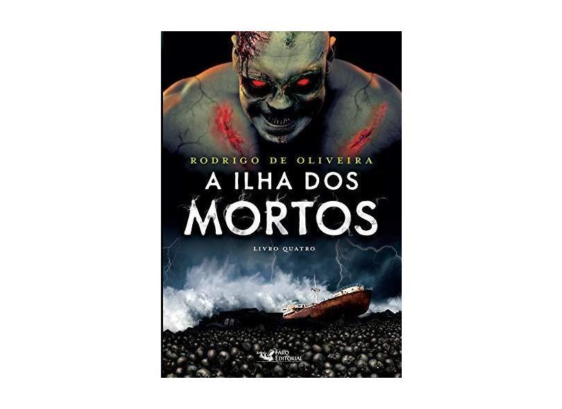 A Ilha dos Mortos - Rodrigo De Oliveira - 9788562409646